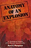 img - for Anatomy of an explosion: A theological analysis of the Missouri Synod conflict by Kurt E Marquart (1988-11-05) book / textbook / text book