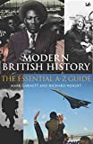 Modern British History: The Essential A-Z Guide