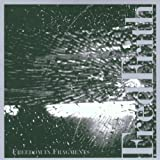 Freedom in Fragments by FRED FRITH (2013-05-03)