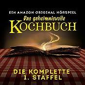Das geheimnisvolle Kochbuch: Die komplette 1. Staffel - Ein Amazon Original Hörspiel | Barbara van den Speulhof
