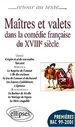 Maîtres et valets dans la comédie française du XVIIIe siècle : Lesage, Marivaux, Beaumarchais - 12 pièces