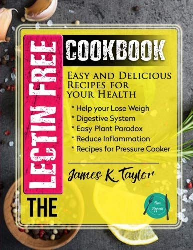 The Lectin Free Cookbook : Easy and Delicious