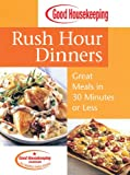Good Housekeeping Rush Hour Dinners, Good Housekeeping Editors, 158816442X