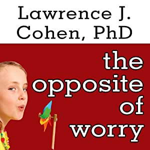 The Opposite of Worry Audiobook