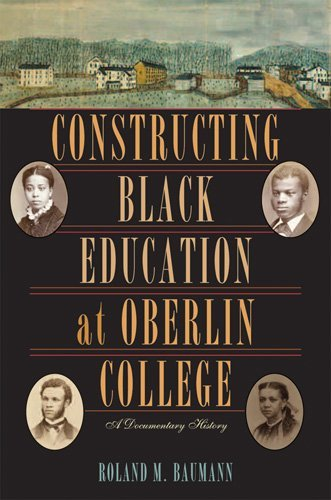 Download Constructing Black Education at Oberlin College: A Documentary History Pdf