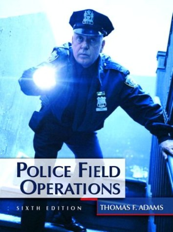 Police Field Operations, Sixth Edition