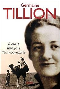 Il était une fois l'ethnographie par Germaine Tillion