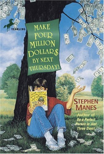Make Four Million Dollars by Next Thursday!, by Stephen Manes