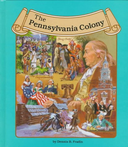 The Pennsylvania Colony (Thirteen Colonies (Lucent)): Dennis ...