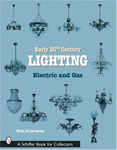 Early 20th Century Lighting: Electric and Gas (Schiffer Book for Collectors) from Brand: Schiffer Pub Ltd