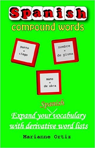 Book Spanish Compound Words: Expand Your Spanish Vocabulary with Derivative Word Lists
