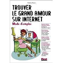 TROUVER LE GRAND AMOUR SUR INTERNET