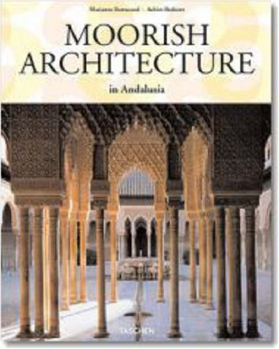 Moorish Architecture (Taschen 25th Anniversary Series)
