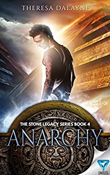 Anarchy (The Stone Legacy Series Book 4) by [DaLayne, Theresa]