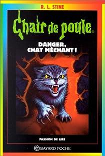 Chair de poule, tome 45 : Danger, chat méchant par Stine