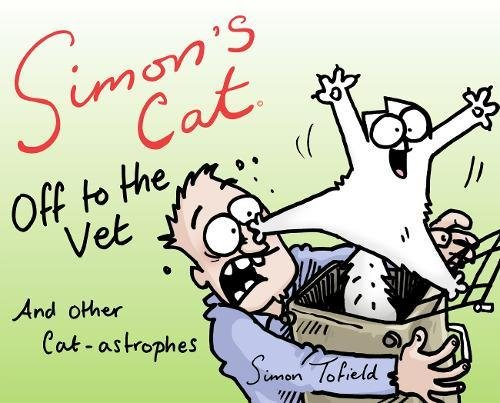 Simon's Cat  Off To The Vet . . . And Other Cat Astrophes