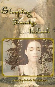 Sleeping Beauty, Indeed & Other Lesbian Fairytales by [Vanderhooft, JoSelle]