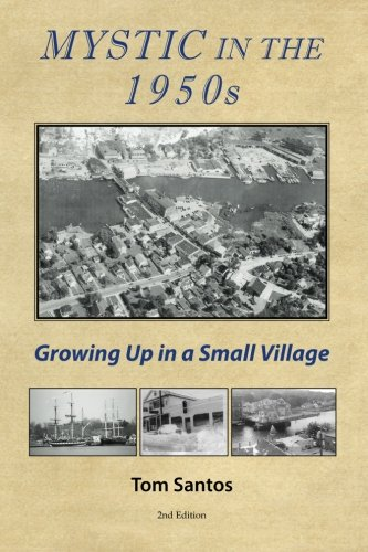 Mystic in the 1950s: Growing Up in a Small Village ePub fb2 ebook