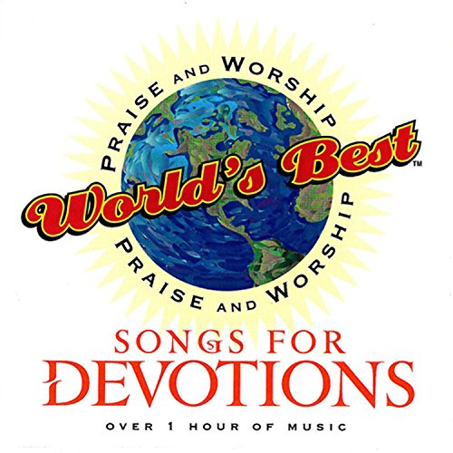 World's Best Praise & Worship: Songs For Devotions