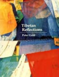 Tibetan Reflections, Peter Gold, 0861710223