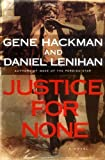 img - for Justice For None: A Novel by Gene Hackman (2004-06-01) book / textbook / text book