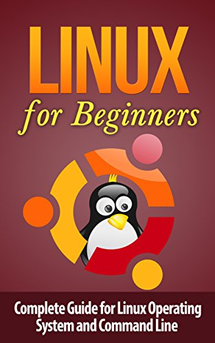 [B.O.O.K] Linux: Linux Command Line for Beginner's - Complete Guide for Linux Operating System and Command Lin W.O.R.D
