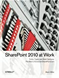 img - for SharePoint 2010 at Work: Tricks, Traps, and Bold Opinions book / textbook / text book