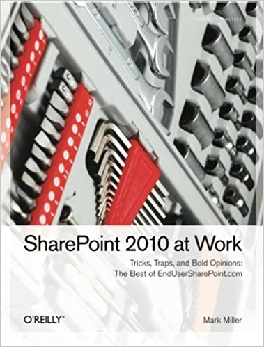 Book SharePoint 2010 at Work: Tricks, Traps, and Bold Opinions
