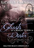 Ghosts of a Beach Town in Winter: Halcyon Beach Chronicles 1