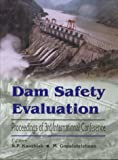 Dam Safety Evaluation : Proceedings of the 3rd International Conference, Panaji (Goa), India, 11-14 December 2001, , 9058092623