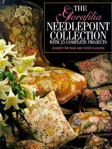 The Glorafilia Needlepoint Collection : With 25 Complete Projects