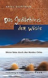 Das Gedächtnis der Wüste: Meine Reise durch den Norden Chiles
