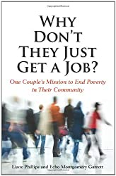 Why Don't They Just Get a Job? One Couple's Mission to End Poverty in Their Community