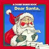 Dear Santa Chubby Board Book, Alan Benjamin, 0671870688
