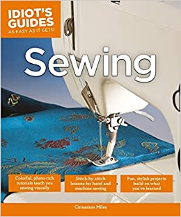 Book Idiot's Guides: Sewing by Cinnamon Miles (2013-09-03)