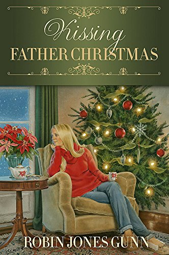 Kissing Father Christmas: A Novel by FaithWords/Hachette Book Group