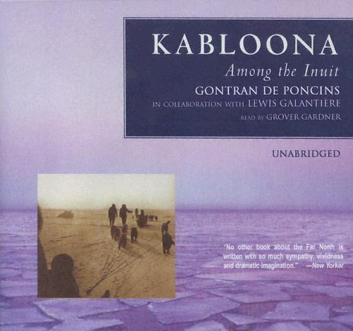 Kabloona: Among the Inuit: Library Edition