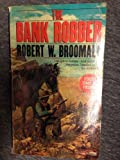 The Bank Robber, Robert W. Broomall, 044912827X