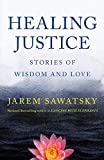 #4: Healing Justice: Stories of Wisdom and Love (How To Die Smiling Series) (Volume 3)