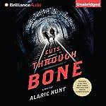 Cuts Through Bone   Alaric Hunt
