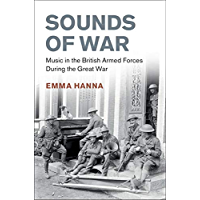 Sounds of War: Music in the British Armed Forces during the Great War (Studies in the Social and Cultural History of… book cover