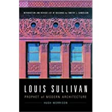 Louis Sullivan: Prophet of Modern Architecture (Revised Edition)