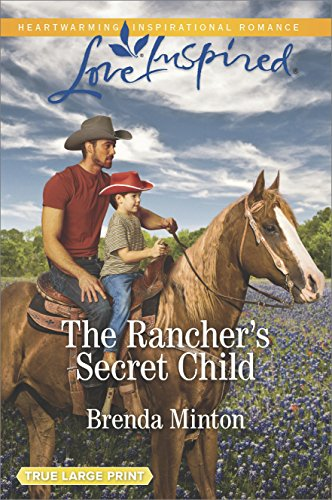 The Rancher's Secret Child (Bluebonnet Springs)