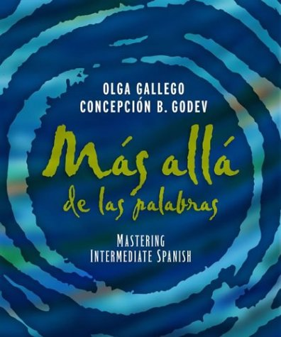 Más allá de las palabras: Mastering Intermediate Spanish, Student Text & CD