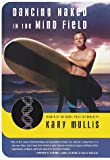 Dancing Naked in the Mind Field, Kary B. Mullis, 0679442553