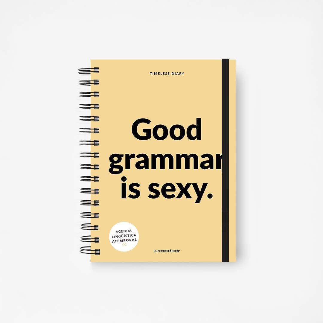 Superbritánico · Agenda Lingüística Atemporal · Good grammar is sexy (Profesores, Traductores, Lingüistas, Intérpretes)
