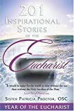 201 Inspirational Stories of the Eucharist