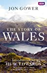 The Story of Wales par Gower