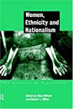 Women, Ethnicity and Nationalism: The Politics of Transition, , 0415171369