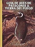 img - for Gu a de aves de Patagonia & Tierra del Fuego book / textbook / text book